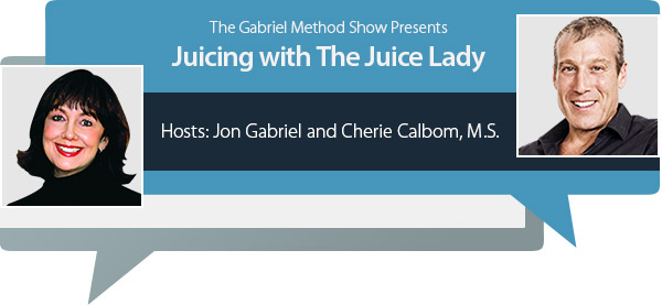 GM Show: Juicing with The Juice Lady