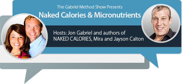 GM Show: Naked Calories & Micronutrients