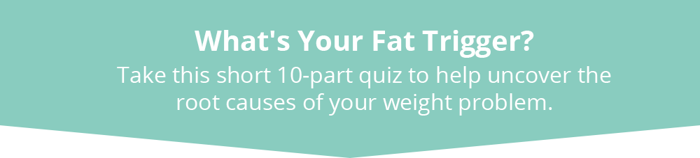 What is Your Fat Trigger?