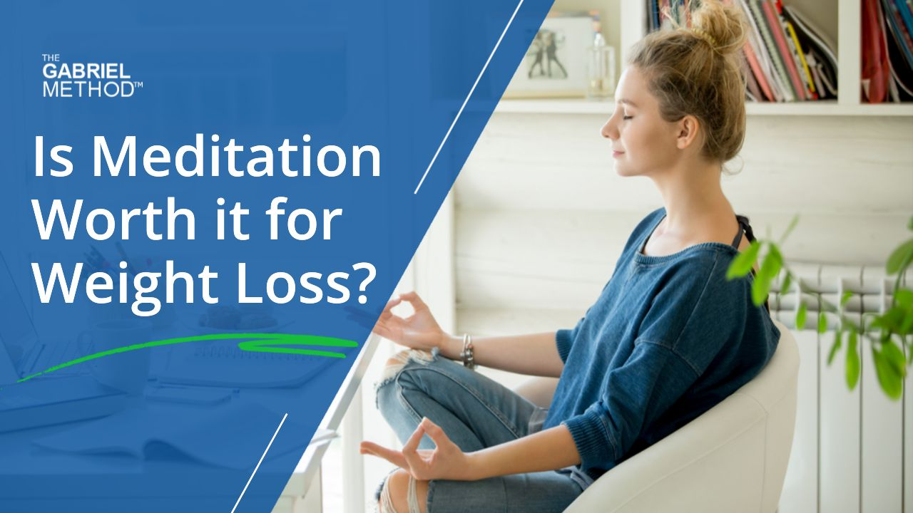is meditation worth it for weight loss?